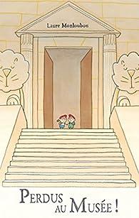 Perdus au musée ! par Laure Monloubou