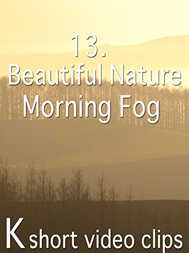 Clip: 13.Beautiful Nature--Morning Fog