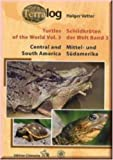 TERRALOG: Turtles of the World: Central and South America, Vol. 3 (English and German Edition)