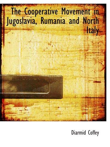 El movimiento cooperativo en Yugoslavia, Rumania e Italia del norte