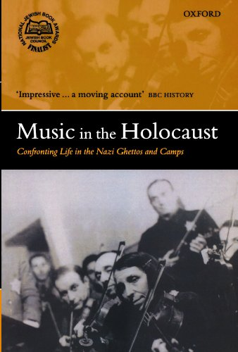 Music in the Holocaust: Confronting Life in the Nazi...