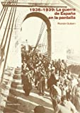 img - for 1936-1939: La guerra de Espana en la pantalla : de la propaganda a la historia (Spanish Edition) book / textbook / text book