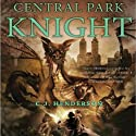 Central Park Knight Audiobook by C. J. Henderson Narrated by Paul Neal Rohrer