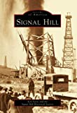Signal Hill: (CA)  (Images of America) (0738530735) by Davis, Ken