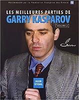Les meilleures parties de Garry Kasparov : Tome 2