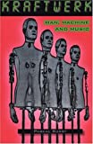 Kraftwerk: Man, Machine And Music (0946719705) by Bussy, Pascal