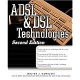 ADSL and DSL Technologies (Standards & Protocols)by Walter J. Goralski
