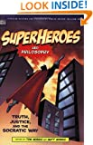 Superheroes and Philosophy: Truth, Justice, and the Socratic Way (Popular Culture and Philosophy Book 13)