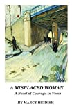 img - for A Misplaced Woman: A Novel of Courage in Verse book / textbook / text book