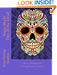 Sugar Skulls - Day of the Dead: A Str...