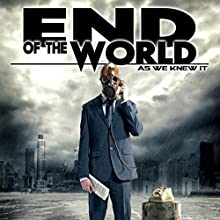 End of the World: As We Knew It  by Bruce Weaver Narrated by Paul Hughes