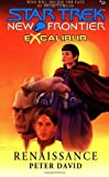 Renaissance (Star Trek New Frontier: Excalibur Book 10)