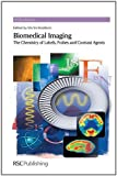 img - for Biomedical Imaging: The Chemistry of Labels, Probes and Contrast Agents (RSC Drug Discovery) book / textbook / text book