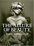 echange, troc Karen Durbin - The Allure of Beauty: Women in Hollywood
