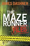 The Maze Runner Files (The Maze Runner Series)