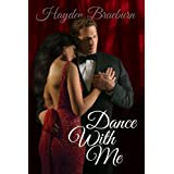 Dance With Me (Series Introduction/Romantic Suspense) (The Everetts of Tyler) ~ Hayden Braeburn