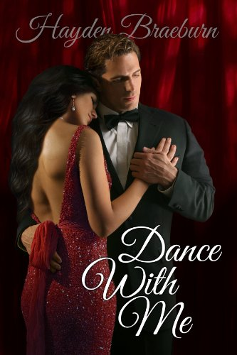 Dance With Me (Series Introduction/Romantic Suspense) (The Everetts of Tyler) by Hayden Braeburn