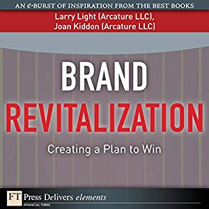 Brand Revitalization: Creating a Plan to Win | [Larry Light, Joan Kiddon]