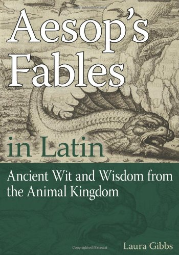 Aesop's Fables in Latin: Ancient Wit and Wisdom from the...