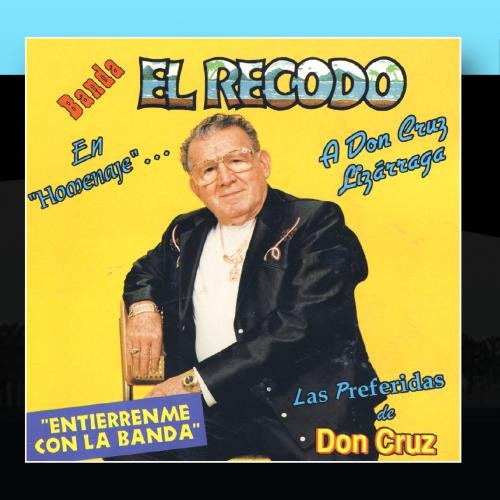 banda el recodo - Homenaje - A Don Cruz Lizarraga - Zortam Music