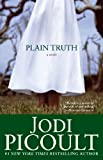 img - for Plain Truth: A Novel book / textbook / text book