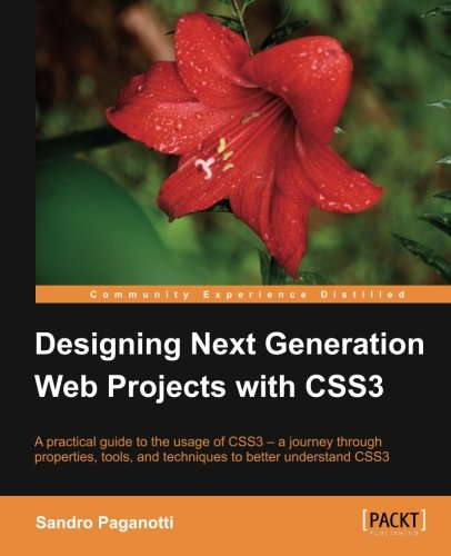 Designing Next Generation Web Projects with Css3