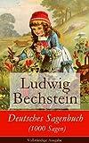 Deutsches Sagenbuch (1000 Sagen) - Vollst�ndige Ausgabe