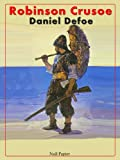 Robinson Crusoe (Illustrierte Ausgabe): Neu bearbeitete �bersetzung