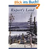 Rupert's Land: A Cultural Tapestry (Calgary Institute for the Humanities Series)