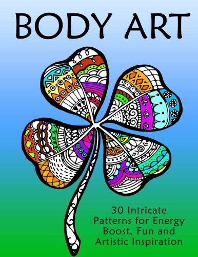 body-art-30-intricate-patterns-for-energy-boost-fun-and-artistic-inspiration-creativity-relaxation