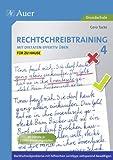 Rechtschreibtraining: Mit Diktaten effektiv üben 4: Rechtschreibprobleme mit hilfreichen Lerntipps zeitsparend bewältigen - für zu Hause (4. Klasse)