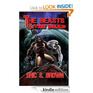 The Beasts and the Dead Eric S. Brown