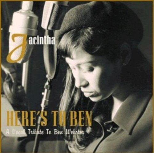 Here's to Ben: A Vocal Tribute to Ben Webster by Jacintha