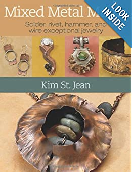 Download e-book Mixed Metal Mania: Solder, rivet, hammer, and wire exceptional jewelry
