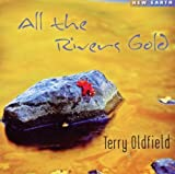 All The Rivers Gold Terry Oldfield