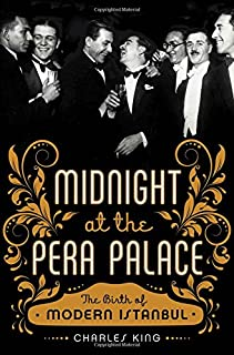 Book Cover: Midnight at the Pera Palace: The Birth of Modern Istanbul