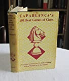 img - for Capablanca's 100 Best Games of Chess book / textbook / text book