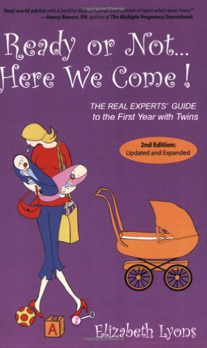 Ready Or Not Here We Come!: The Real Experts' Guide To The First Year With Twins front-368321
