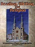 img - for Reading, writing, and religion: A pictorial history of Peoria's schools and churches book / textbook / text book