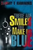 img - for There Are Smiles That Make Us Blue book / textbook / text book