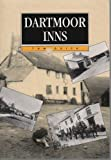 Dartmoor Inns: Stories and Histories of All the Inns within the National Park Tom Quick