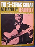 A Folksinger's Guide to the 12-String Guitar As Played by Leadbelly: An Instruction Manual by Julius Lester and Pete Seeger (0825600235) by Lester, Julius
