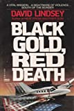 Black Gold, Red Death (0449131211) by Lindsey, David