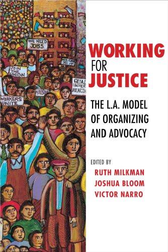 Working for Justice: The L.A. Model of Organizing and...