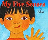 My Five Senses (Let's-Read-and-Find-Out Science 1) (0690047924) by Aliki