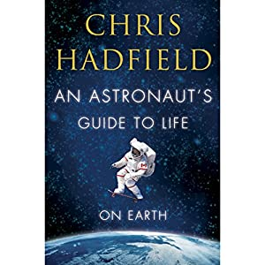An Astronaut's Guide to Life on Earth Audiobook