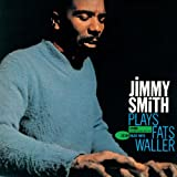 Jimmy Smith Plays Fats Waller (Rudy Van Gelder Edition)by Jimmy Smith
