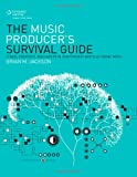 Brian Jackson The Music Producer's Survival Guide