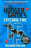 Catching Fire (Hunger Games, Book 2) by Collins, Suzanne 1st (first) Edition (2009) Suzanne Collins