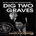 Dig Two Graves Audiobook by Edwin Alexander Narrated by Martin Jarvis